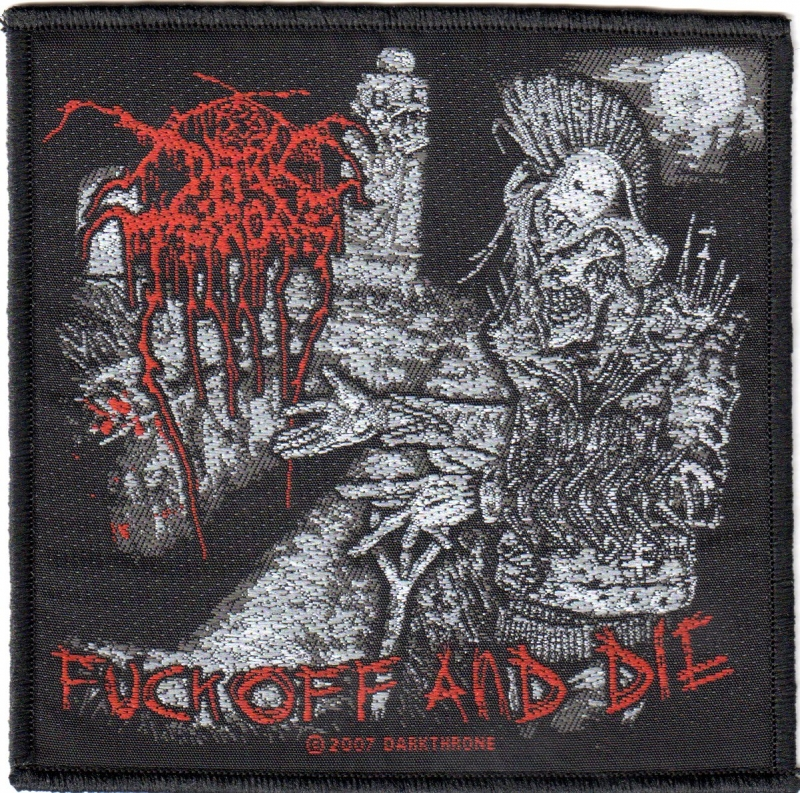 Darkthrone - Fuck Off And Die (Patch)