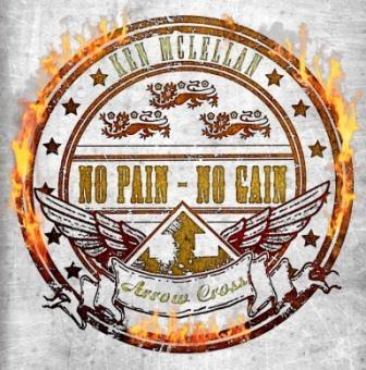 Ken McLellan & Arrow Cross - No Pain - No Gain CD
