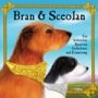 Bran & Sceolan