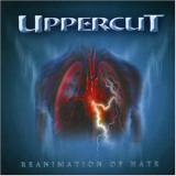UPPERCUT - Reanimation Of Hate CD