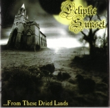 Ecliptic Sunset - From These Dried Lands CD