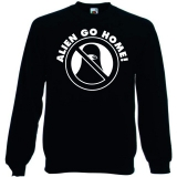 Alien go Home (Pullover)