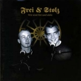 Frei & Stolz - Wir sind frei und stolz CD