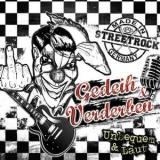 Gedeih & Verderben - Unbequem und laut CD